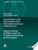 General Reports of the XIXth Congress of the International Academy of Comparative Law Rapports Généraux du XIXème Congrès de l'Académie Internationale de Droit Comparé