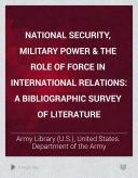 National Security  Military Power   the Role of Force in International Relations