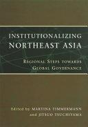 Institutionalizing Northeast Asia