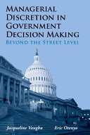 Managerial Discretion in Government Decision Making