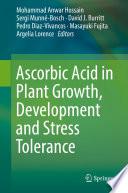 Ascorbic Acid in Plant Growth  Development and Stress Tolerance Book