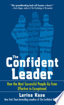 The Confident Leader  How the Most Successful People Go From Effective to Exceptional