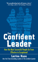 The Confident Leader: How the Most Successful People Go From Effective to Exceptional Pdf/ePub eBook