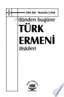 Dünden bugüne Türk Ermeni ilişkileri