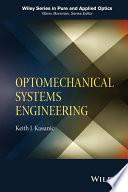 Optomechanical Systems Engineering