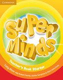 Super Minds Starter Teacher s Book