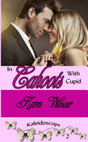 In Cahoots With Cupid, Book 2 of the Kaleidoscope Series
