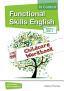 Functional Skills English in Context Childcare Workbook Entr