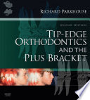 Tip Edge Orthodontics and the Plus Bracket