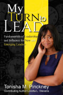 My Turn to Lead: Fundamentals of Leadership & Influence for New and Emerging Leaders