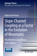 Slope-Channel Coupling as a Factor in the Evolution of Mountains