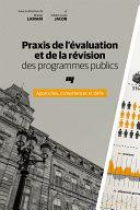 Praxis de l'évaluation et de la révision des programmes publics