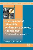 Development of Ultra High Performance Concrete Against Blasts