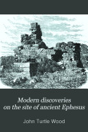 Modern Discoveries on the Site of Ancient Ephesus