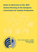 Book of abstracts of the 56th Annual Meeting of the European Association for Animal Production, Uppsala, Sweden, 5-8 June 2005