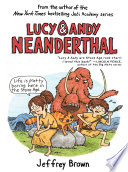 Lucy   Andy Neanderthal
