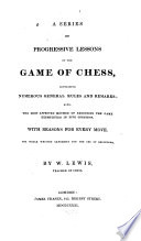 A Series of Progressive Lessons on the Game of Chess