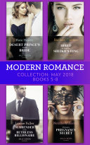 Modern Romance Collection: May 2018 Books 5 - 8: Desert Prince's Stolen Bride / Hired to Wear the Sheikh's Ring / Surrender to the Ruthless Billionaire / Princess's Pregnancy Secret Book