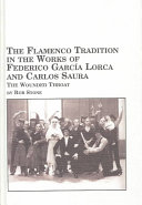 The Flamenco Tradition in the Works of Federico Garc  a Lorca and Carlos Saura