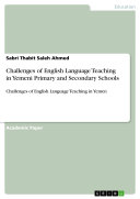 Challenges of English Language Teaching in Yemeni Primary and Secondary Schools