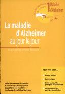 La maladie d'Alzheimer au jour le jour