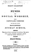 A Select Collection of Hymns for Social Worship  more particulary designed for the use of the Macclesfield Sunday School     Fourth edition