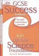 GCSE AQA Additional Science Foundation Success Workbook
