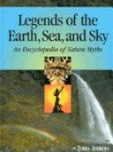 Legends of the Earth, Sea, and Sky Pdf/ePub eBook