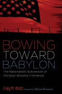 Bowing Toward Babylon [Pdf/ePub] eBook