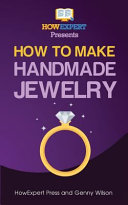 How to Make Handmade Jewelry   Your Step by Step Guide to Making Handmade Jewelry