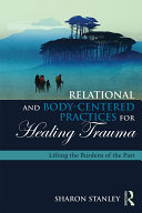 Relational and Body-Centered Practices for Healing Trauma Pdf/ePub eBook