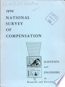 Report on 1970 National Survey of Compensation, Paid Scientists and Engineers Engaged in Research and Development Activities by Battelle Memorial Institute, Columbus Laboratories, Columbus, Ohio, November 1, 1970 to the U.S. Aromic Energy Commission