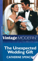 The Unexpected Wedding Gift Mills Boon Modern His Baby Book 4  Book PDF