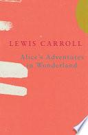 Alice s Adventures in Wonderland  Legend Classics