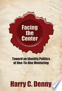 Facing the Center