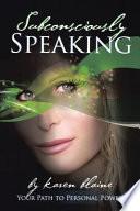 Subconsciously Speaking