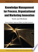 Knowledge Management for Process  Organizational and Marketing Innovation  Tools and Methods