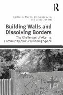Building Walls and Dissolving Borders