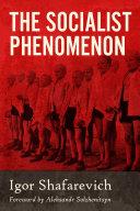 The Socialist Phenomenon: A Historical Survey of Socialist Policies and Ideals Pdf/ePub eBook