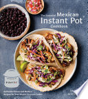 The Essential Mexican Instant Pot Cookbook Book