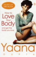 How to Love Your Body and Get the Body You Love