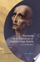 Painting and Devotion in Golden Age Iberia Book