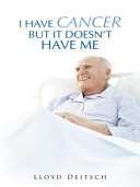 I have Cancer But It Doesn t Have Me
