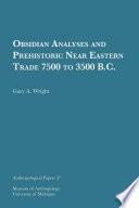 Obsidian Analyses and Prehistoric Near Eastern Trade 7500 to 3500 B.C.