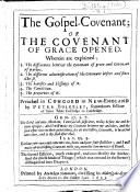 The Gospel-Covenant: or, the Covenant of Grace opened ... Preached in Concord in New-England. With a preface by Thomas Shepard