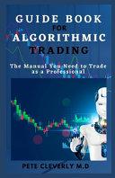 Guide Book for Algorithmic Trading