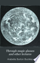 Through Magic Glasses And Other Lectures Book PDF