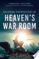Decoding the Mysteries of Heaven's War Room