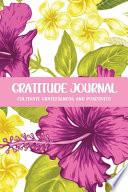 Gratitude Journal Cultivate Gratefulness and Positivity