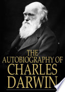 The Autobiography of Charles Darwin Book PDF